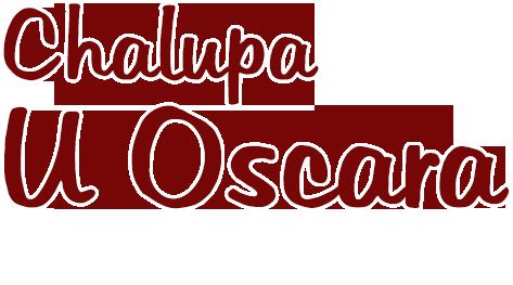 Chalupa u Oscara